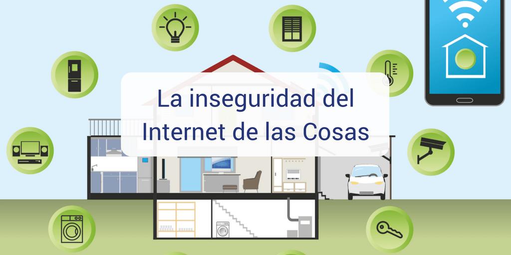 La inseguridad del internet de las cosas (IoT)