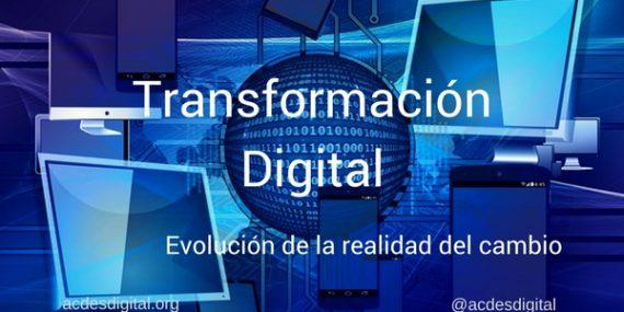 Transformación digital, evolución de la realidad del cambio