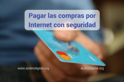 Pagar las compras por Internet con seguridad