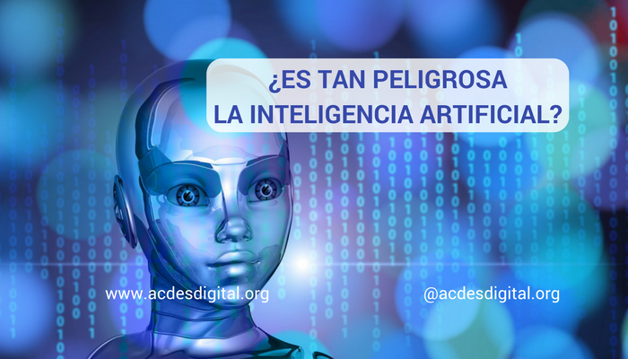 Es peligrosa inteligencia artificial