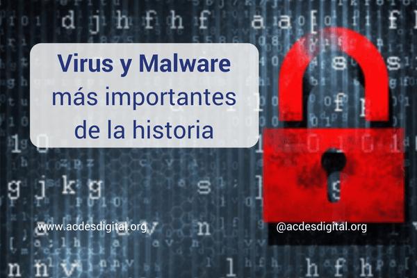 Virus y Malware más importantes de la historia