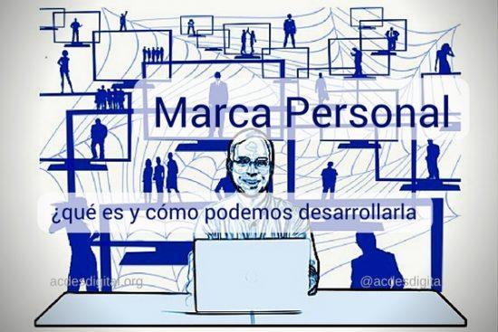 Marca Personal ¿qué es y cómo podemos desarrollarla?