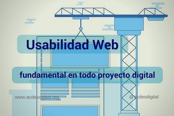 Usabilidad Web, fundamental en todo proyecto digital