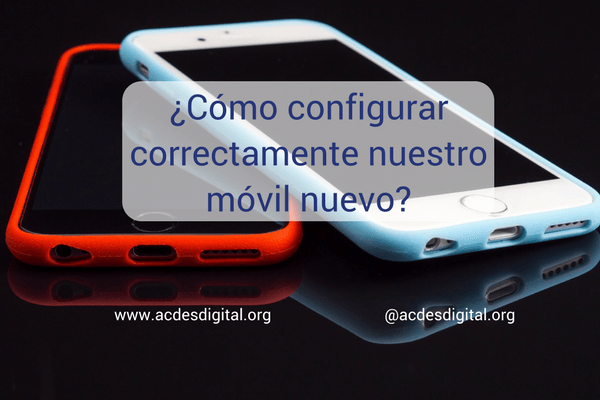 Configurar móvil nuevo