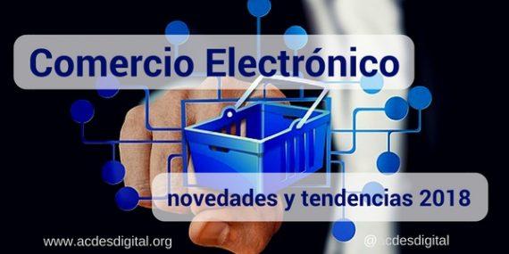 Comercio Electrónico. Novedades y tendencias E-commerce en 2018