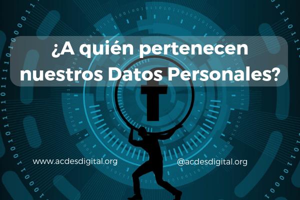 ¿A quien pertenecen nuestros datos personales?