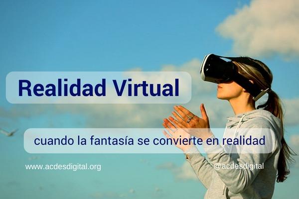 Realidad Virtual cuando la fantasía se convierte en realidad
