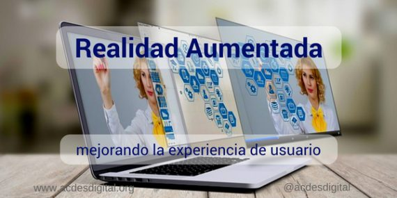 Realidad Aumentada para mejorar la experiencia de los usuarios