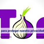 Tor el navegador que protege nuestra privacidad en Internet