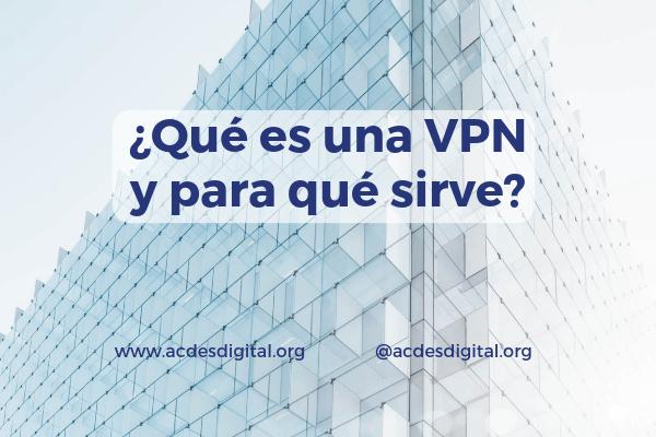 VPN qué es para qué sirve