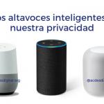Altavoces inteligentes y privacidad