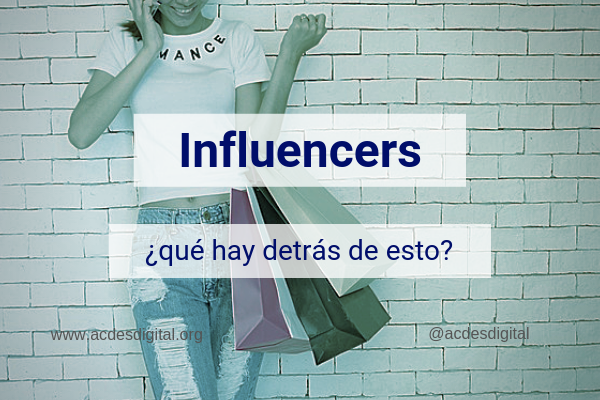 Influencers ¿Qué son? ¿Qué tipos hay? y ¿Qué hay detrás de esto?