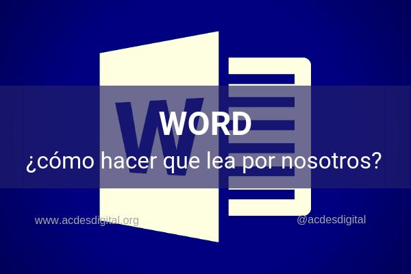 ¿Cómo hacer que Word lea nuestros documentos por nosotros?