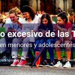 Uso excesivo de las TIC en menores y adolescentes